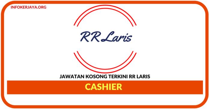 Jawatan Kosong Terkini Cashier Di RR Laris Sdn Bhd