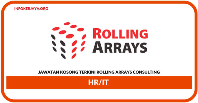 Jawatan Kosong Terkini HR/IT Di Rolling Arrays Consulting
