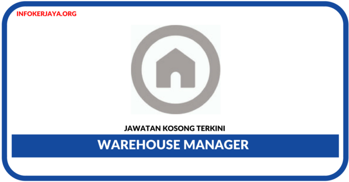 Jawatan Kosong Terkini Warehouse Manager Di Ruma Home