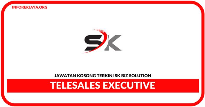 Jawatan Kosong Terkini Telesales Executive Di SK Biz Solution