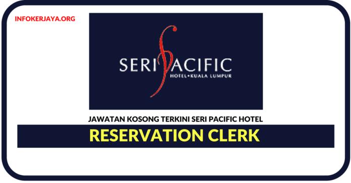 Jawatan Kosong Terkini Reservation Clerk Di Seri Pacific Hotel