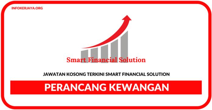Jawatan Kosong Terkini Perancang Kewangan Di Smart Financial Solution