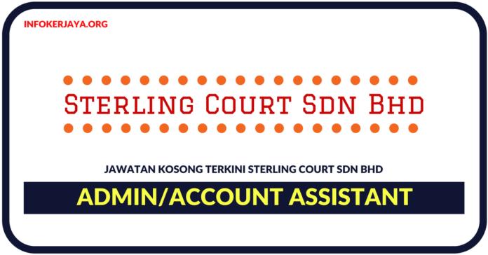 Jawatan Kosong Terkini Admin/Account Assistant Di Sterling Court