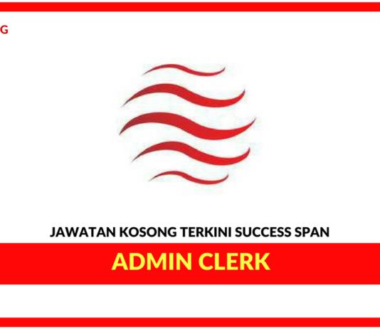 Jawatan Kosong Terkini Admin Clerk Di Success Span