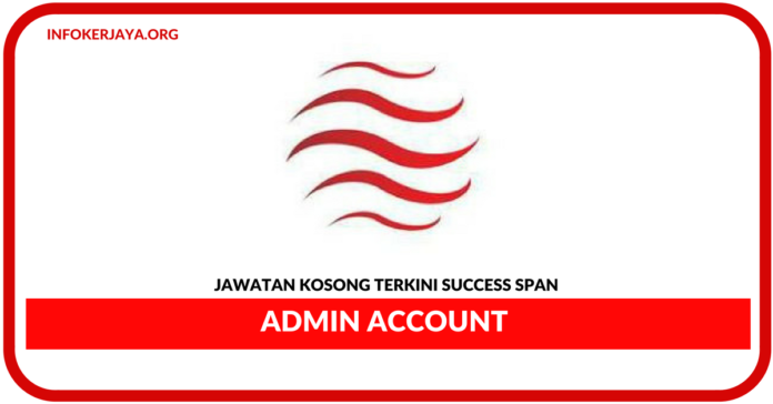 Jawatan Kosong Terkini Admin Account Di Success Span