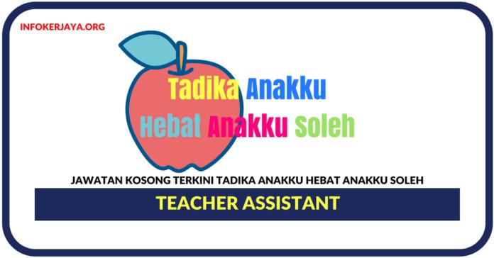 Jawatan Kosong Terkini Teacher Assistant Di Tadika Anakku Hebat Anakku Soleh