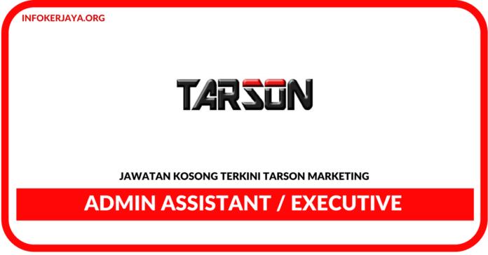 Jawatan Kosong Terkini Admin Assistant / Executive Di Tarson Marketing