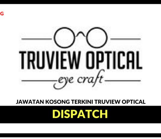 Jawatan Kosong Terkini Dispatch Di Truview Optical