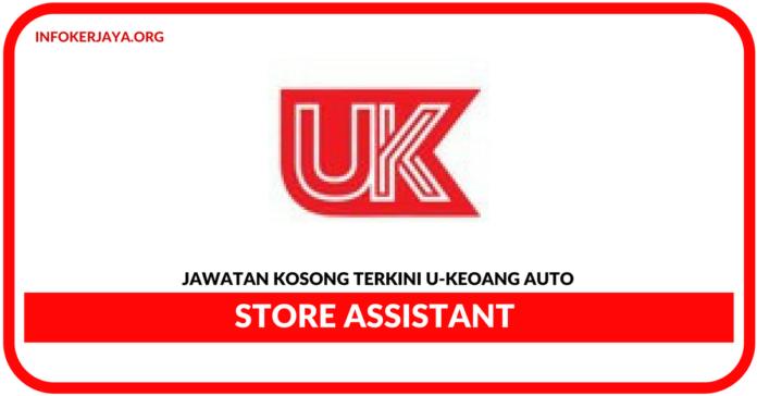 Jawatan Kosong Terkini Store Assistant Di U-Keong Auto