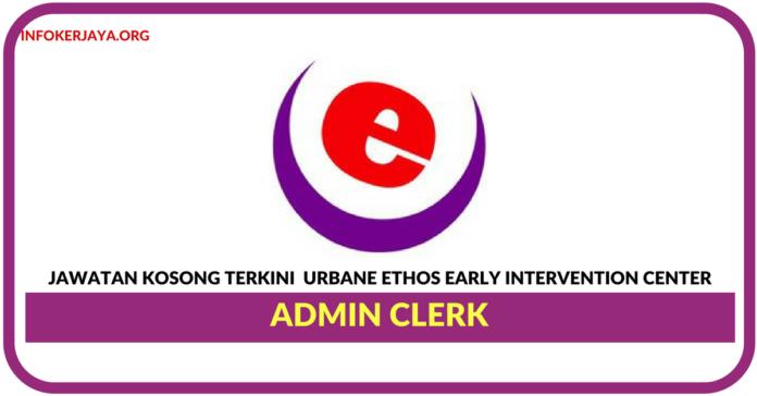 Jawatan Kosong Terkini Admin Clerk Di Urbane Ethos