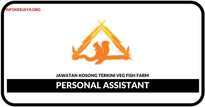 Jawatan Kosong Terkini Personal Assistant Di Veg Fish Farm