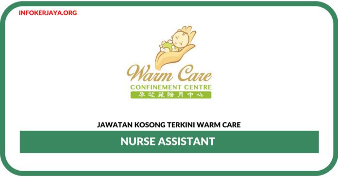 Jawatan Kosong Terkini Nurse Assistant Di Warm Care