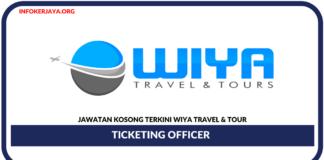 Jawatan Kosong Terkini Ticketing Officer Di Wiya Travel & Tour