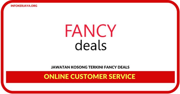 Jawatan Kosong Terkini Online Customer Service Di Fancy Deals