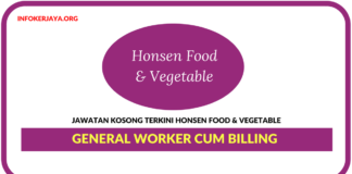 Jawatan Kosong Terkini General Worker cum Billing Di Honsen Food & Vegetable