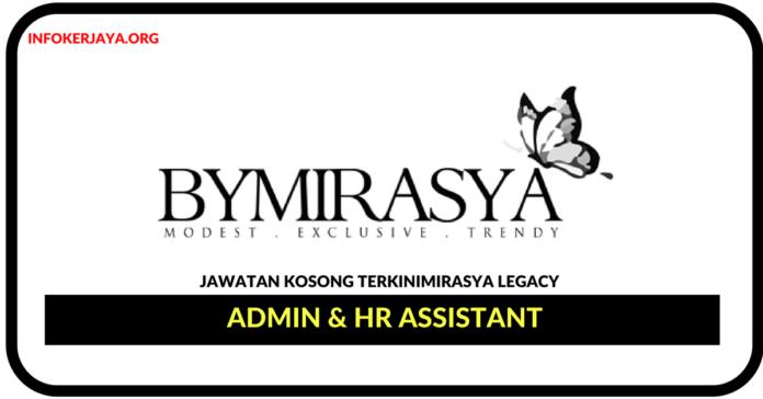Jawatan Kosong Terkini Admin & HR Assistant Di Mirasya Legacy
