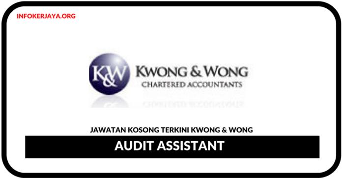 Jawatan Kosong Terkini Audit Assistant Di Kwong & Wong