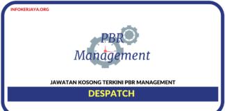 Jawatan Kosong Terkini Despatch Di PBR Management