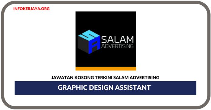 Jawatan Kosong Terkini Graphic Design Assistant Di Salam Advertising