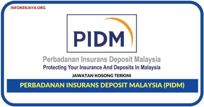 Jawatan Kosong Terkini Perbadanan Insurans Deposit Malaysia (PIDM)