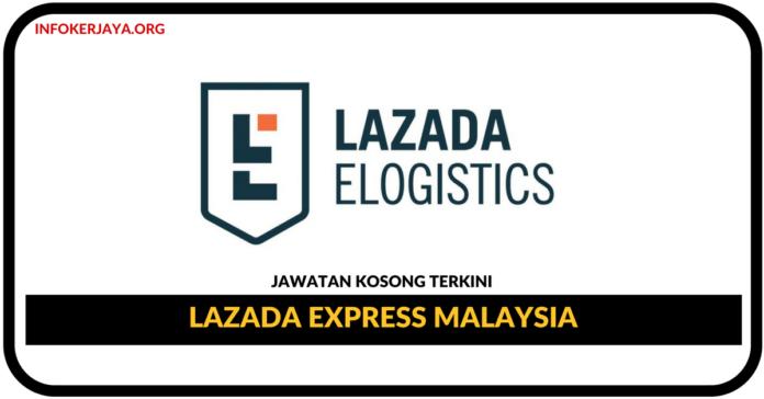 Jawatan Kosong Terkini Warehouse Assistant Di Lazada Express Malaysia