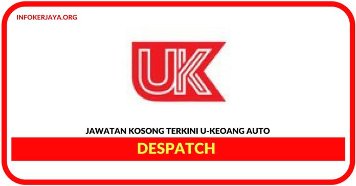 Jawatan Kosong Terkini Despatch Di U-Keong Auto